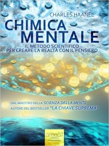 chimica-mentale-il-metodo-scientifico-per-creare-la-realtà-con-il-pensiero